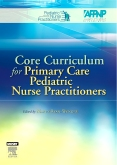 cover image - Core Curriculum for Primary Care Pediatric Nurse Practitioners