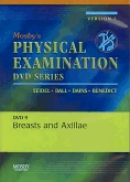 Mosby's Physical Examination Video Series: DVD 9: Breasts and Axillae, Version 2