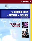 Study Guide to Accompany The Human Body in Health & Disease, 4th Edition