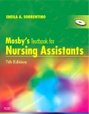Mosby's Textbook for Nursing Assistants - Hard Cover Version, 7th Edition