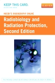Mosby's Radiography Online: Radiobiology and Radiation Protection (Access Code), 2nd Edition