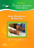 Mosby's Nursing Assistant Video Skills - Body Mechanics & Exercise DVD 3.0, 3rd Edition