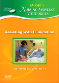 Mosby's Nursing Assistant Video Skills - Assisting with Elimination DVD 3.0, 3rd Edition