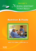 cover image - Mosby's Nursing Assistant Video Skills - Nutrition & Fluids DVD 3.0,3rd Edition