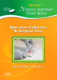 cover image - Mosby's Nursing Assistant Video Skills 3.0, Specimen Collection & Surgical Care,3rd Edition