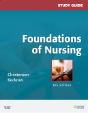 Study Guide for Foundations of Nursing, 6th Edition