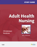 Study Guide for Adult Health Nursing, 6th Edition