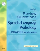 cover image - Mosby's Review Questions for the Speech-Language Pathology PRAXIS Examination