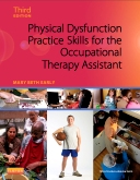 cover image - Physical Dysfunction Practice Skills for the Occupational Therapy Assistant,3rd Edition
