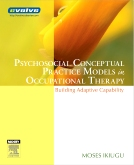 Psychosocial Conceptual Practice Models in Occupational Therapy - Elsevier eBook on VitalSource