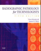 Radiographic Pathology for Technologists - Elsevier eBook on VitalSource, 5th Edition