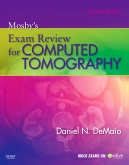 Mosbys Exam Review for Computed Tomography