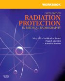 Workbook for Radiation Protection in Medical Radiography, 6th Edition