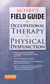 cover image - Mosby's Field Guide to Occupational Therapy for Physical Dysfunction