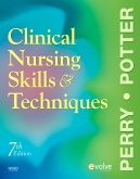 Clinical Nursing Skills and Techniques - Elsevier eBook on VitalSource, 7th Edition