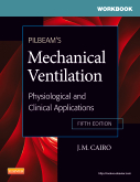 Workbook for Pilbeam's Mechanical Ventilation, 5th Edition