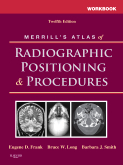 Workbook for Merrill's Atlas of Radiographic Positioning and Procedures, 12th Edition