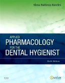 cover image - Applied Pharmacology for the Dental Hygienist - Elsevier eBook on VitalSource,6th Edition