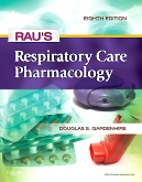 Rau's Respiratory Care Pharmacology - Elsevier eBook on VitalSource, 8th Edition