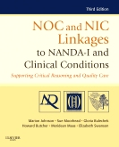 NOC and NIC Linkages to NANDA-I and Clinical Conditions, 3rd Edition