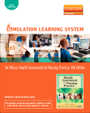 Simulation Learning System for Health Assessment for Nursing Practice (User Guide and Access Code), 4th Edition