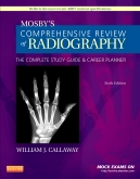 Mosby's Comprehensive Review of Radiography, 6th Edition