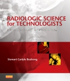 Radiologic Science for Technologists - Elsevier eBook on VitalSource, 10th Edition