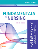 Study Guide for Fundamentals of Nursing, 8th Edition