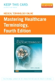 Medical Terminology Online for Mastering Healthcare Terminology, 4th Edition