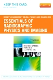 Mosby's Radiography Online: Physics and Imaging for Essentials of Radiographic Physics and Imaging