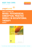 Psychosocial Conceptual Practice Models in Occupational Therapy - Elsevier eBook on VitalSource (Retail Access Card)