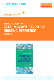 Mosby's Pediatric Nursing Reference - Elsevier eBook on VitalSource (Retail Access Card), 6th Edition
