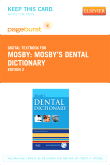 Mosby's Dental Dictionary - Pageburst E-Book on VitalSource (Retail Access Card), 2nd Edition
