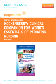 Clinical Companion for Wong's Essentials of Pediatric Nursing - Elsevier eBook on VitalSource (Retail Access Card)