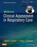 Wilkins' Clinical Assessment in Respiratory Care, 7th Edition
