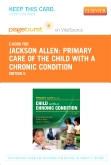 Primary Care of the Child With a Chronic Condition - Elsevier eBook on VitalSource (Retail Access Card), 5th Edition