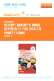 Mosby's Drug Reference for Health Professions - Elsevier eBook on VitalSource (Retail Access Card), 4th Edition