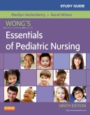 Study Guide for Wong's Essential of Pediatric Nursing - Elsevier eBook on VitalSource, 9th Edition