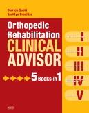 Orthopedic Rehabilitation Clinical Advisor - Elsevier eBook on VitalSource