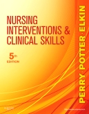 Nursing Interventions & Clinical Skills - Elsevier eBook on VitalSource, 5th Edition