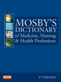 Mosby's Dictionary of Medicine, Nursing & Health Professions - Elsevier eBook on VitalSource, 9th Edition