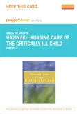 Nursing Care of the Critically Ill Child - Elsevier eBook on Intel Education Study (Retail Access Card), 3rd Edition