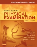 Student Laboratory Manual for Seidel's Guide to Physical Examination, 8th Edition