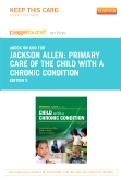 Primary Care of the Child with a Chronic Condition - Elsevier eBook on Intel Education Study (Retail Access Card), 5th Edition