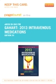 2013 Intravenous Medications - Elsevier eBook on Intel Education Study (Retail Access Card), 29th Edition