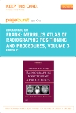 Merrill's Atlas of Radiographic Positioning and Procedures-Elsevier eBook on Intel Education Study (Retail Access Card), 12th Edition