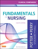 Clinical Companion for Fundamentals of Nursing - Elsevier eBook on Intel Education Study, 8th Edition