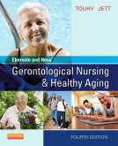Ebersole & Hess' Gerontological Nursing & Healthy Aging - Elsevier eBook on Intel Education Study, 4th Edition