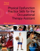 Physical Dysfunction Practice Skills for the Occupational Therapy Assistant - Elsevier eBook on Intel Education Study, 3rd Edition