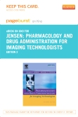 Pharmacology and Drug Administration for Imaging Technologists - Elsevier eBook on Intel Education Study (Retail Access Card), 2nd Edition